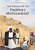 The Battles of the Prophet Muhammed by Denys…
