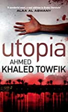 Utopia by Ahmed Khaled Towfik
