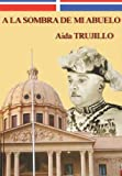 A la sombra de mi abuelo / Aida Trujillo
