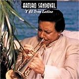 Arturo Sandoval - Arturo Sandoval y el Tren Latino