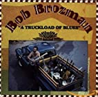 A Truckload of Blues by Bob Brozman