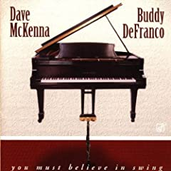 Album Dave McKenna and Buddy DeFranco: You Must Believe in Swing by Dave McKenna