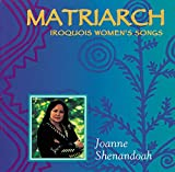 Matriarch: Iroquois Womens Songs lyrics