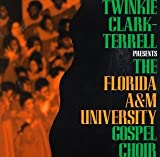 Twinkie Clark-Terrell Presents The Florida A&M University Gospel Choir (1996)