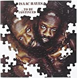 Isaac Hayes... To Be Continued (1970)