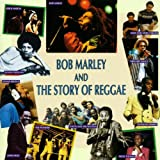 Bob Marley and the Story of Reggae