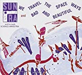 We Travel the Spaceways/Bad and Beautiful