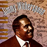 Jimmy Witherspoon With the Junior Mance Trio lyrics