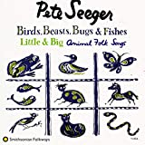 Birds, Beasts, Bugs and Fishes (Little and Big) (1998) (Album) by Pete Seeger