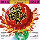 Only Rock'N Roll: 1955-1959 (Series) by…