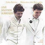 John McLaughlin and Carlos Santana: Love, Devotion and Surrender