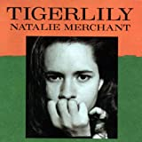 Tigerlily (1995) (Album) by Natalie Merchant