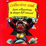 Hints Allegations and Things Left Unsaid (1993) (Album) by Collective Soul