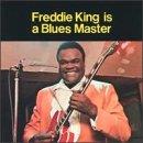 Freddie King Is a Blues Master lyrics