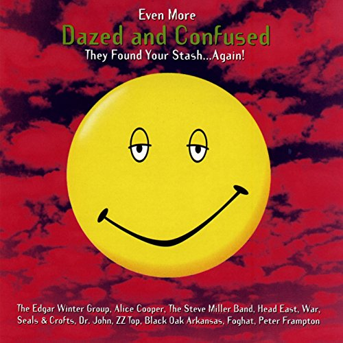 Even More Dazed and Confused performed by Various Artists