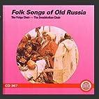Folk Songs of Old Russia by Sveshknikov…