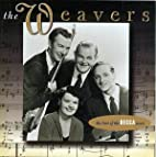 The Weavers: The Best Of The Decca Years by…