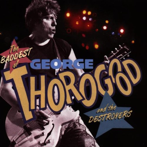George Thorogood Albums : george thorogood and the destroyers fun music information facts trivia lyrics ~ Russianpoet.info Haus und Dekorationen