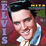 The Essential Elvis, Vol. 3: Hits Like Never Before