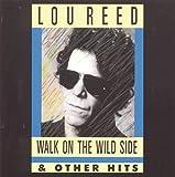 Walk on the Wild Side & Other Hits lyrics