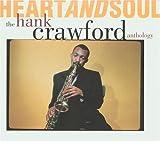 Heart and Soul: The Hank Crawford Anthology lyrics