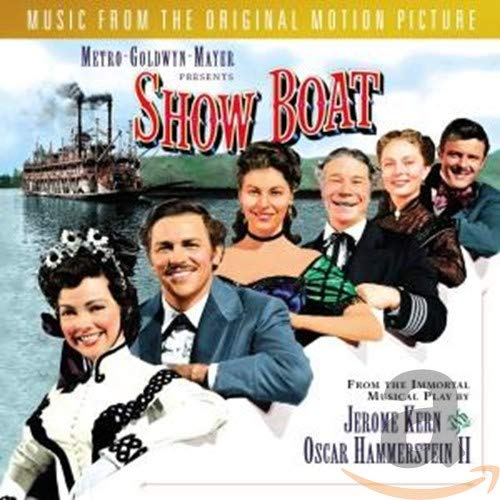 Show Boat composed by Jerome Kern; written by Oscar Hammerstein II