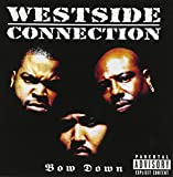 Bow Down [Westside Connection] (1996)