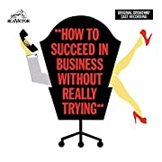 How to Succeed in Business Without Really…