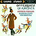Offenbach in America by Boston Pops