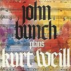 Plays Kurt Weill by John Bunch