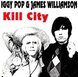 Kill City [With James Williamson] (1978)