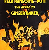 Fela Ransome-Kuti and Africa 70: Fela With Ginger Baker Live!