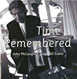 John McLaughlin: Time Remembered: John McLaughlin Plays Bill Evans