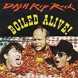 Dash Rip Rock - Boiled Alive!