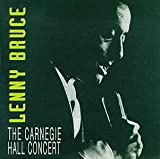 The Carnegie Hall Concert (1961) (Album) by Lenny Bruce
