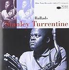 Ballads: Stanley Turrentine by Stanley…