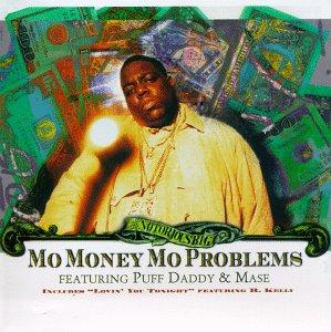 Mo Money Mo Problems [UK]