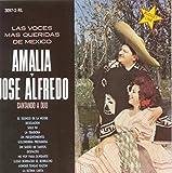 Amalia y Jose Alfredo - Las Voces Mas Queridas de Mexico