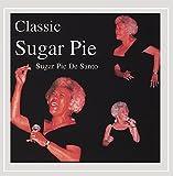 Classic Sugar Pie lyrics