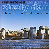 Then and Now: The Best of Steely Dan Remastered
