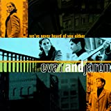 We've Never Heard of You, Either (1998) (Album) by Evan and Jaron