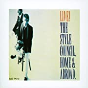 Live! The Style Council, Home & Abroad. –…