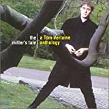 The Miller's Tale: A Tom Verlaine Anthology (1996)