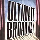 Ultimate Broadway by Various