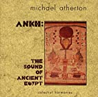 Ankh: Sound of Ancient Egypt by Michael…