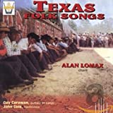 Texas Folk Songs Sung by Alan Lomax lyrics