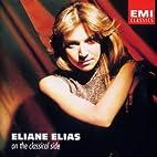 On the Classical Side - Eliane Elias (p)…