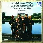 Pachelbel: Kanon & Gigue / Handel: Sonata In…