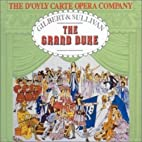 Gilbert & Sullivan: The Grand Duke by…