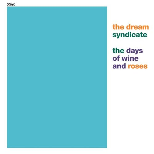 The Days of Wine and Roses performed by The Dream Syndicate